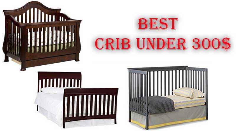 BEST CRIB UNDER 300