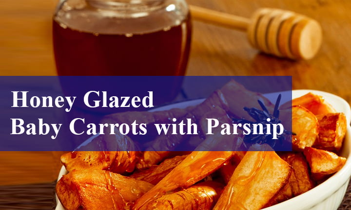 Honey Glazed Baby Carrots with Parsnip