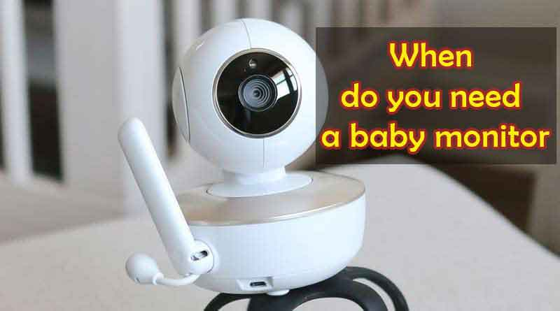 do i need a baby monitor